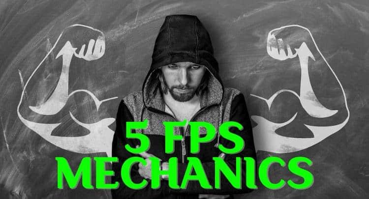 5 FPS Mechanics 1