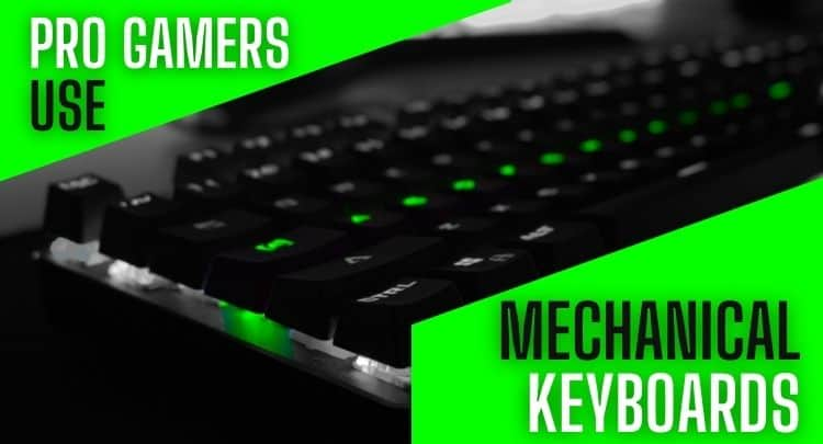 Why Do Pro Gamers Prefer Mechanical Keyboards?