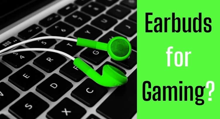Pro Gamer | Are Earbuds Better for Gaming?