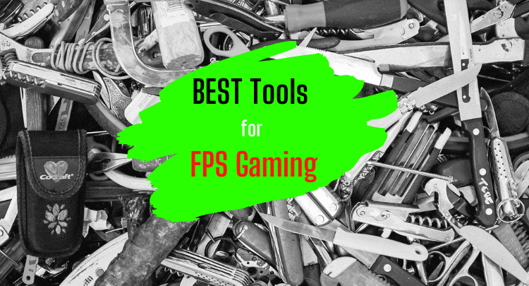 Best Tools + Apps for Playing FPS Games (Pro Gamer Approved)