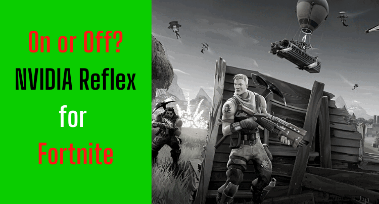 Fortnite with NVIDIA Reflex | Turn On or Off? | FPS Veteran