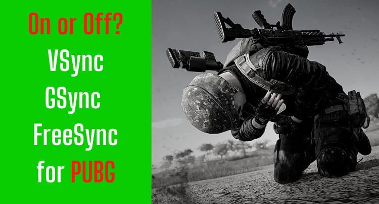 vsync gsync freesync for pubg
