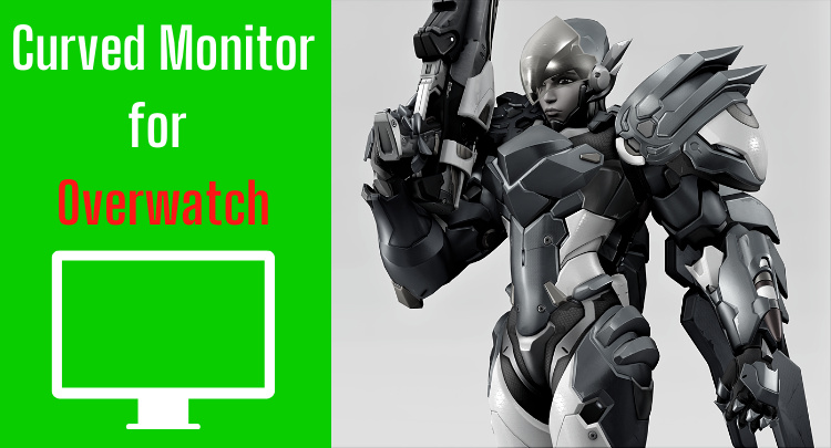 Curved Monitor for Overwatch | Answers You Did Not Know Yet (2021)